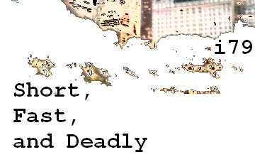 Short, Fast, Deadly